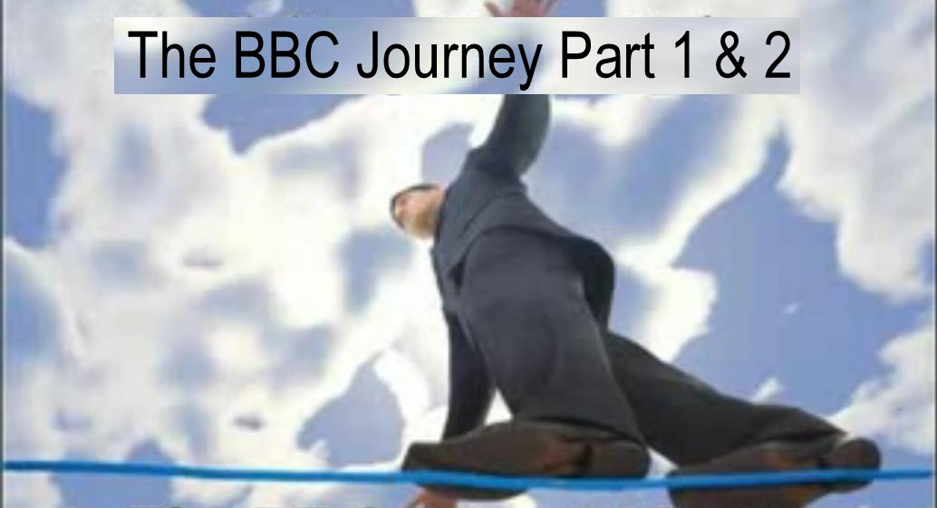 BBC Journey Part 1 & 2